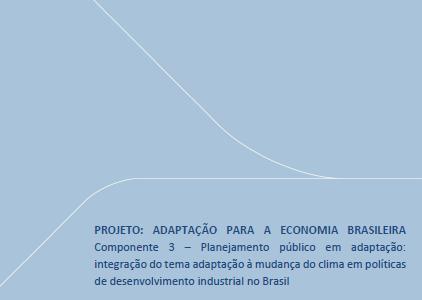 Proyecto arroja resultados para integrar la adaptación al cambio climático en las políticas de desarrollo industrial en Brasil.